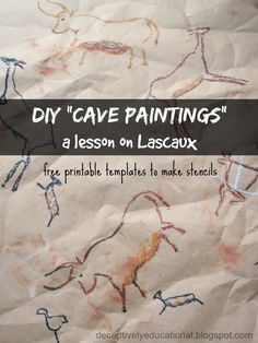 "Relentlessly Fun, Deceptively Educational: DIY ""Cave Paintings"" (a Lesson on Lascaux) Free download: templates to make stencils."