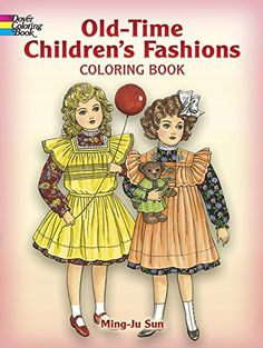 Old-Time Children's Fashions Coloring Book (Dover Fashion Coloring Book) by Ming-Ju Sun