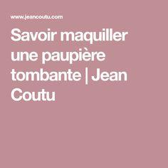 Savoir maquiller une paupière tombante | Jean Coutu