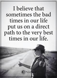 Quotes The bad times put you to the best times, wait patiently.