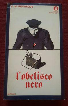 Autore: Erich Maria Remarque  Titolo: L'obelisco nero Anno: 1971 Numero: 358 Copertina: Ferenc Pinter