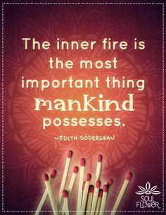 Soul Flower #sodergran #quote #fire