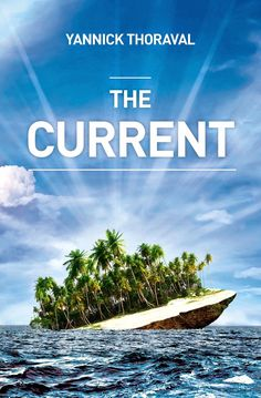 The Current by Yannick Thoraval #bookreview #literaryfiction #climatefiction