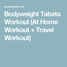 Bodyweight Tabata Workout (At Home Workout + Travel Workout)