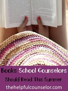 List of Books for School Counselors to Read Over the Summer