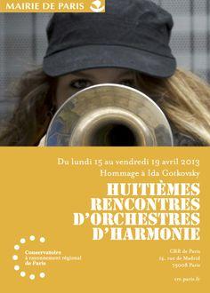 Huitièmes Rencontres d'orchestres d'harmonie. Du lundi 15 au vendredi 19 avril 2013. Hommage à Ida Gotkovsky.