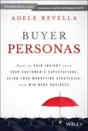 Buyer Personas by Adele Revella offers a guide to constructing effective buyer personas—stereotyped representations of typical buyers based on examples of real customers. These personas challenge traditional marketing research strategies, which do not provide enough data and insight about customers.
