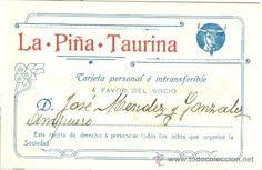 "La Piña Taurina. San Sebastián. Carnet de socio. c. 1910. JI  ""LA PIÑA TAURINA"". Tarjeta de socio, personal e intransferible, nominal, de esta peña donostiarra, que funcionaba en torno a 1910. 11,5x7,5 cm. Nueva."