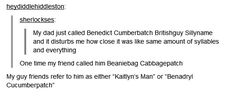 And then another. | 21 Times The Internet Had Zero Respect For Benedict Cumberbatch's Name