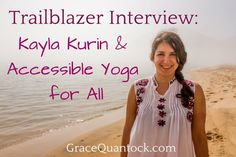 Trailblazer Interview: Kayla Kurin & Accessible Yoga for All