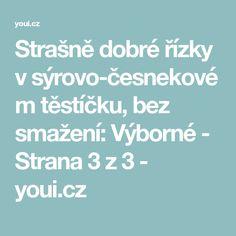 Strašně dobré řízky v sýrovo-česnekovém těstíčku, bez smažení: Výborné - Strana 3 z 3 - youi.cz