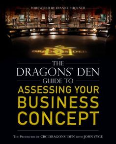 The Dragons' Den Guide to Investor-Ready Business Plans edition Starting A Business, Business Planning, Rich White Girls, Dragons Den, Investors, Case Study, Assessment, Real Life, Finance