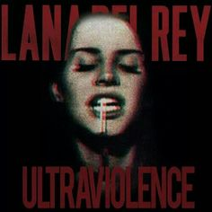 Lana Del Rey #LDR #Ultraviolence new album comes out this year!!