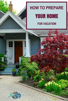 These tips will show how to prepare your home for vacation so the next time you head out the door, you won't be worried about the things you left behind.