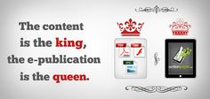 Picture this: if the content you develop is the king, the e-publication you use is the queen. Need To Know, Editorial, Public, Social Media, Content, King, Queen, Digital, Show Queen