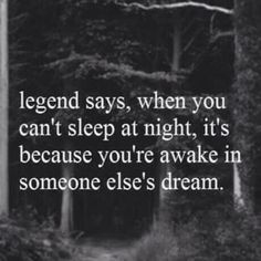 WOULD PEOPLE STOP DREAMING ABOUT ME!?!! UNLESS IM A SERIAL KILLER OR A SECRET AGENT I DONT WANT TO BE IN YOUR DREAM!!! N