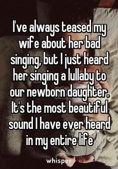 Whisper App. I've always teased my wife about her bad singing, but I just heard her singing a lullaby to our newborn daughter. It's the most beautiful sound I have ever heard in my entire life.    ❤