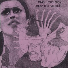 1975 Mary Lou Williams - Mary Lou's Mass [Mary M102] cover illustration by Berit De Koenigswarter #albumcover #portrait