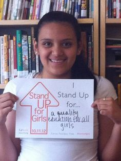 """""""I stand up for a quality education for all girls"""""""