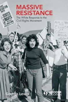 """""""Massive Resistance: The White Response to the Civil Rights Movement"""" – Book Review Series #2"""