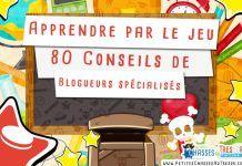 Apprendre par le jeu, 80 Conseils de Blogueurs spécialisés