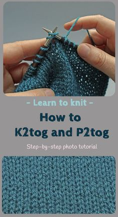 Ever fancied learning knitting? This is a simple step-by-step photo tutorial to teach you how to knit the K2tog and P2tog knitting decrease stitches.