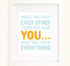 Bought this for Elise's room. Very cute :) Another sweet thing for the nursery!    First we had each other then we had YOU in blue by enduringarts
