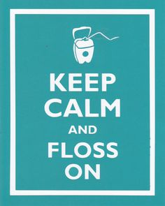 Keep calm and floss on. Once a day to be exact. Dental Assistant, Dental Hygienist, Dental Implants, Dental Fun Facts, Dentist Humor, Dental Art, Dental Center, Dental Health, Dentistry