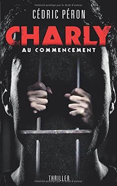Charly de Cécric Péron  Ma chronique sur le blog Lus, Thriller, Baseball Cards, Sports, Books To Read, Hs Sports, Sport