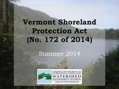 Environmental Analyst Kevin Burke and Shoreland Permit Analyst Misha Cetner gave an excellent presentation about the new and often misinterpreted Vermont Shoreland Protection Act to a large group o…