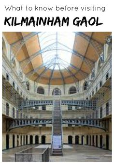 What you need to know before touring Kilmainham Gaol with kids.