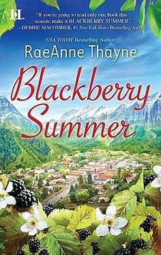 Blackberry Summer #1 by RaeAnne Thayne.  Hope's Crossing series will be good summer (romance) reading!
