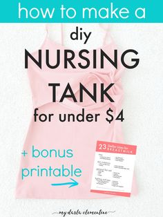 How to make an easy DIY Nursing top for under $4 using two tank tops and just a couple of easy snips and straight stitches! Also comes with free printable bonus - 23 stellar uses for breastmilk!