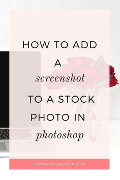 how to add a sceenshot to a stock photo in photoshop