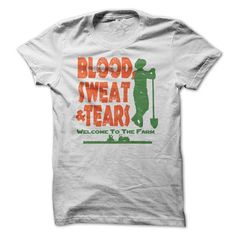 Blood Sweat and Tears Welcome To The World Of Farming T Shirts, Hoodies. Check price ==► https://www.sunfrog.com/LifeStyle/Blood-Sweat-Tears--Welcome-To-The-World-Of-Farming.html?41382 $23