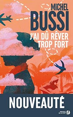 Get Book J'ai dû rêver trop fort (French Edition) Author Michel BUSSI, Maman A Tort, Good Books, Books To Read, Ebooks Pdf, Page Turner, Recorded Books, Historical Quotes, What To Read, Michel
