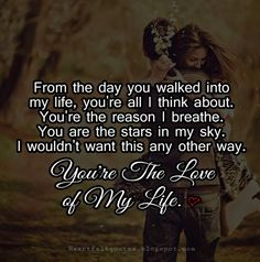 Love Quotes For Him & For Her :The Love of my Life - Quotes Daily Best Love Quotes, Love Poems, Love Quotes For Him, Just Love, Love Of My Life, Relationship Quotes, Life Quotes, Top Quotes, Relationships