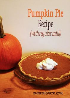 Pumpkin Pie recipe that uses regular milk.