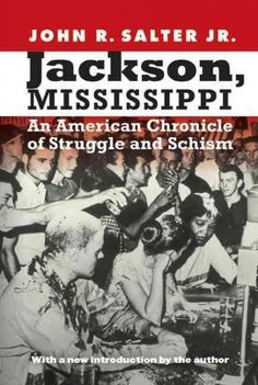 Jackson, Mississippi: An American Chronicle of Struggle and Schism