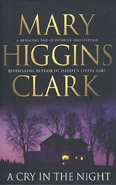 A Cry In The Night - I think this is the only Mary Higgins Clark book that I have read.  Good read.
