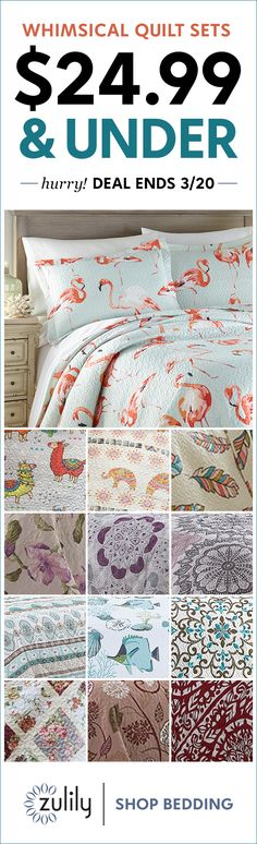 Sign up to shop quilt sets $24.99 and under. Good fortune is just a click away with these lucky linens. Deal ends 3/20.