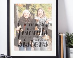 This best friend birthday gift is the perfect gift for your girl! This quote art print features your very own photo and quote! This best friend gift will be sure to have your friend smiling from ear to ear on her special day! Gift ideas for your best-friend, birthday gift ideas.