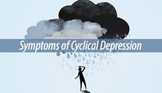 Cyclical depression, also known as recurrent depression refers to a type of depression that comes and goes. This can even last an entire lifetime.