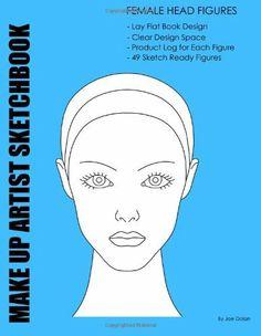 Make-Up Artist Sketchbook: Female Head Figures: Make-Up Artist Sketchbook With Product Log by Joe Dolan