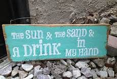 the sun, the sand and a drink in my hand; fun sign for the lake!