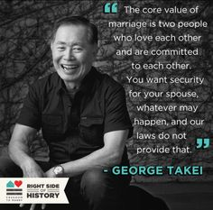 George Takei quote about marriage equality. American laws don't proved equal protections to all couples- this is wrong. Pride Quotes, Lgbt Quotes, Truth Hurts, It Hurts, Marriage Rights, Lgbt Rights, Equal Rights, Taken Quotes, German People