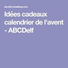 Idées cadeaux calendrier de l'avent - ABCDelf
