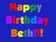 Happy Happy Birthday Beth Birthday Cards Pinterest Happy