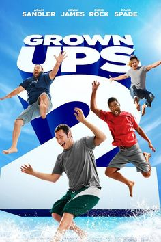 Grown Ups 2 - Adam Sandler See Movie, Movie List, Movie Tv, Moms' Night Out, Movies And Series, Movies And Tv Shows, Tv Series, Funny Movies, Great Movies