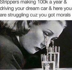 Keep your morals and your broke ass in the house then hahaha!